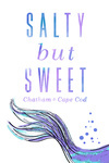 Chatham, Massachusetts - Cape Cod - Salty But Sweet - Mermaid Tail - Lantern Press Artwork