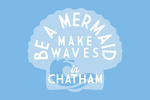 Chatham, Massachusetts - Be a Mermaid, Make Waves - Simply Said - Contour - Lantern Press Artwork