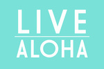 Live Aloha - Simply Said - Aqua - Lantern Press Artwork