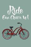 Eau Claire, Wisconsin - Ride - Beach Cruiser Bike - Lantern Press Artwork