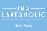 Lake Murray, South Carolina - I'm a Lakeaholic - Simply Said- Lantern Press Artwork