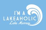 Lake Murray, South Carolina - I'm a Lakeaholic - Simply Said - Contour - Lantern Press Artwork