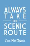 Cass, West Virginia - Always Take the Scenic Route - Simply Said - Lantern Press Artwork