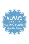 Cass, West Virginia - Always Take the Scenic Route - Simply Said - Contour - Lantern Press Artwork