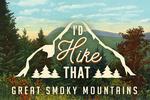 Great Smoky Mountains - I'd Hike That - Mountains - Sentiment - Lantern Press Artwork