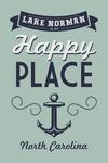 Lake Norman, North Carolina - My Happy Place - Anchor - Sentiment - Lantern Press Artwork