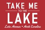 Lake Norman, North Carolina - Take Me to the Lake - Simply Said (Red) - Lantern Press Artwork