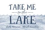 Lake Norman, North Carolina - Take Me to the Lake - Waves Background - Lantern Press Artwork