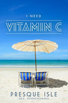 Erie, Pennsylvania - Presque Isle - I Need Vitamin C - Beach Chairs - Lantern Press Artwork