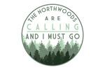 Northwoods, Wisconsin - Northwoods Calling & I Must Go - Pine Trees - Contour - Lantern Press Artwork