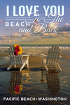 Pacific Beach, Washington - I Love You to the Beach and Back - Lantern Press Photography