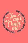 You Can't Chain Me - Biking - Contour - Lantern Press Artwork