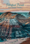 Petrified Forest National Park, Arizona - Painterly National Park Series