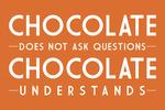 Chocolate Understands - Simply Said - Lantern Press Artwork