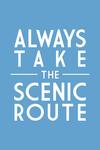 Always Take the Scenic Route - Simply Said - Blue - Lantern Press Artwork