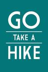 Go Take A Hike - Simply Said - Lantern Press Artwork