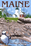 Maine - The Way Life Should Be - Lighthouse and Puffin - Lantern Press Artwork