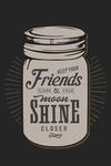 Moonshine - Keep Your Friends Close - Lantern Press Artwork