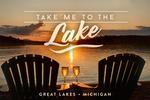 Great Lakes, Michigan - Take Me to the Lake Sentiment - Sunset View - Lantern Press Photography