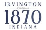 Irvington, Indiana - Local Established Date - Lantern Press Artwork