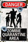 Danger - Zombie Quarantine Area Sign - Lantern Press Artwork