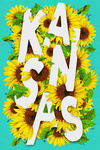 Kansas - State flowers - Sunflower Typography - Lantern Press Artwork