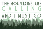 The Mountains are calling and I Must Go - Pine Trees - Lantern Press Artwork