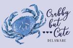Blue Crab - Delaware - Crabby but Cute Sentiment - Lantern Press Artwork