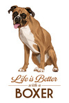 Boxer - Life is Better - White Background - Lantern Press Artwork