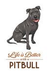 Pitbull - Gray - Life is Better - White Background - Lantern Press Artwork