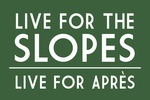 Live for the Slopes - Simply Said - Lantern Press Artwork