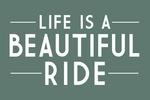 Life is a Beautiful Ride - Simply Said - Lantern Press Artwork