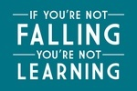 If You're not Falling, You're not Learning - Simply Said - Lantern Press Artwork