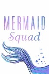 Mermaid Squad - Mermaid Tale - Lantern Press Artwork