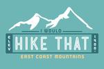 East Coast Mountains - I Would Hike That - Mountain - Vector - Lantern Press Artwork