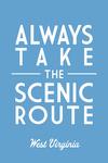 West Virginia - Always Take the Scenic Route - Simply Said - Lantern Press Artwork