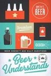 Beer Understands - Vector Collage - Beer Sentiment - Lantern Press Artwork