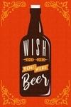 Wish you were Beer - Sentiment - Red & Yellow - Vector Bottle Typography - Lantern Press Artwork