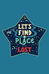 Lets Find A Place To Get Lost - Contour - Lantern Press Artwork