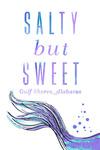 Gulf Shores, Alabama - Salty but Sweet - Mermaid Tail - Lantern Press Artwork