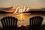 Take Me to the Lake - Sunset View - Sentiment - Lantern Press Photography