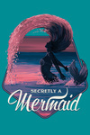 Secretly a Mermaid - Silhouette & Hair Flip - Contour - Lantern Press Artwork