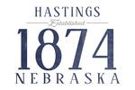 Hastings, Nebraska - Local Establish Date - Lantern Press Artwork