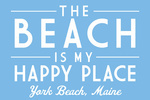 York Beach, Maine - My Happy Place - Simply Said - Lantern Press Artwork
