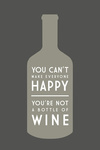 Quote - You Cant Make Everyone Happy - Wine Saying - Simply Said - Contour - Lantern Press Artwork