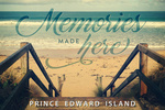Prince Edward Island, Canada - Memories Made Here - Sandy Stairs & Beach - Sentiment - Photography