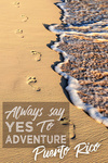 Puerto Rico - Always Say Yes to Adventure - Footprints in Sand - Lantern Press Photography