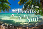 Puerto Rico - Let Your Dreams Set Sail - Palms, Beach & Boats - Lantern Press Photography