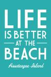 Assateague Island, Maryland - Life is Better at the Beach - Simply Said - Lantern Press Artwork